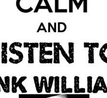 Keep Calm And Listen To Hank Williams Sticker