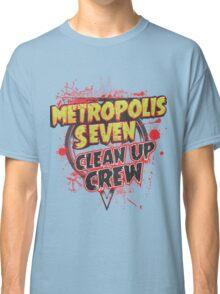 Metropolis Seven Clean Up Crew Classic T-Shirt