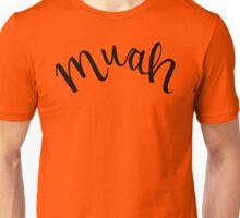 Muah - ah ah ah Unisex T-Shirt