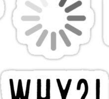 Low Wifi, Loading, Low Battery - Disaster Sticker