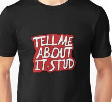 Tell Me About It, Stud Unisex T-Shirt