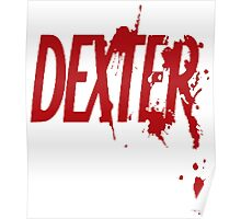 New dexter casual t shirt Poster