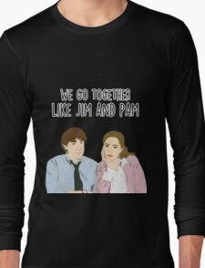 We go together like Jim and Pam Long Sleeve T-Shirt