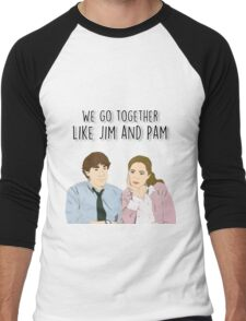 We go together like Jim and Pam Men's Baseball ¾ T-Shirt