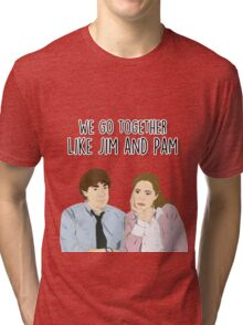 We go together like Jim and Pam Tri-blend T-Shirt