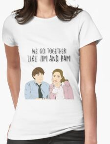 We go together like Jim and Pam Womens Fitted T-Shirt