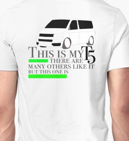 White T5 VW this one is mine Unisex T-Shirt