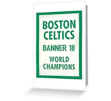 BOSTON CELTICS 18 TIMES NBA CHAMPION Greeting Card