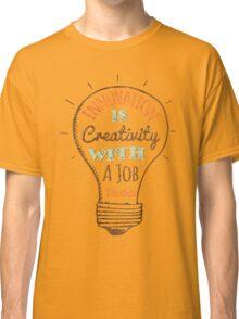 Innovation is Creativity Classic T-Shirt