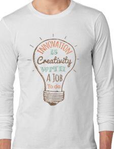 Innovation is Creativity Long Sleeve T-Shirt