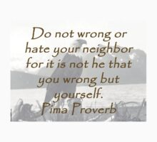 Do Not Wrong or Hate Your Neighbor - Pima Proverb Kids Clothes