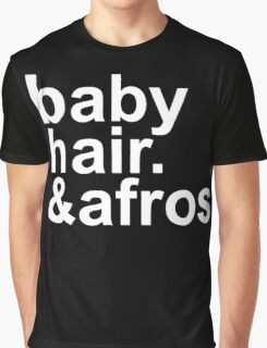 baby hair and afros (white font) Graphic T-Shirt