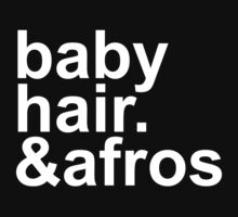 baby hair and afros (white font) by coinho