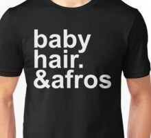 baby hair and afros (white font) Unisex T-Shirt