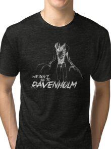 We Don't Go To Ravenholm (Light) Tri-blend T-Shirt