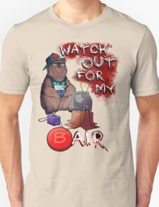 Watch out for my B air  Unisex T-Shirt