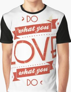 Poster of do what you love Graphic T-Shirt