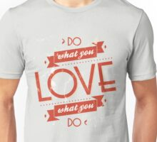 Poster of do what you love Unisex T-Shirt