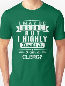 CLERGY isn't wrong T-Shirt
