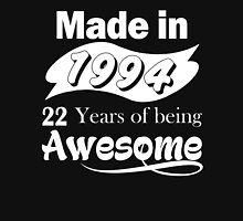 Made in 1994... 22 Years of being Awesome T-Shirt
