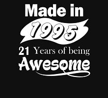Made in 1995... 21 Years of being Awesome T-Shirt