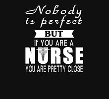 Nobody is Perfect But Nurse T-Shirt