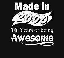 Made in 2000... 16 Years of being Awesome T-Shirt