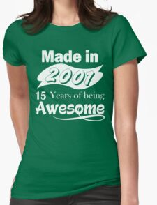 Made in 2001... 15 Years of being Awesome T-Shirt