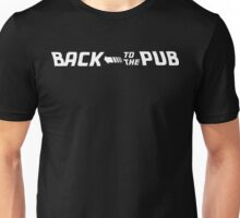 Back to the future - Back to the pub! Unisex T-Shirt