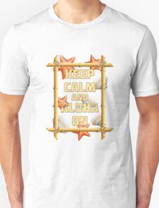 Keep Calm And Aloha On Unisex T-Shirt
