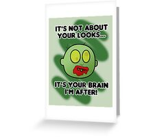 Funny Zombie - It's not about your looks Greeting Card