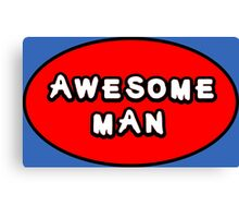 Hero, Heroine, Superhero, Awesome Man Canvas Print