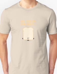 Character Building - Sliced Bread Unisex T-Shirt
