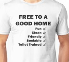 Free To A Good Home Unisex T-Shirt