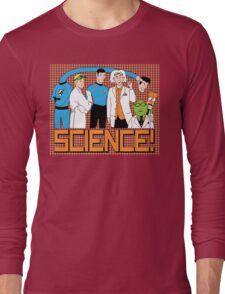 SCIENCE! Long Sleeve T-Shirt