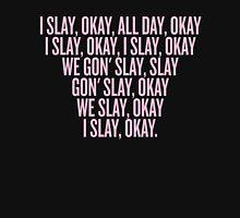 I Slay Okay Unisex T-Shirt