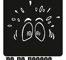 No, no, nooooooo by nukem-empire