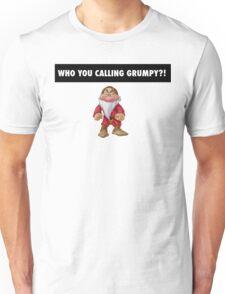 Who you calling grumpy?! Unisex T-Shirt