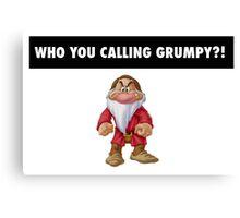 Who you calling grumpy?! Canvas Print