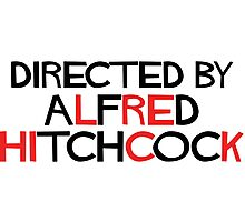 I'm an actor - directed by Alfred Hitchcock Photographic Print
