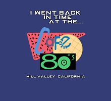 I Went Back In Time at the Cafe 80s - Back to the Future Unisex T-Shirt