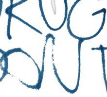 Drugs Don't Work Graffiti Sticker