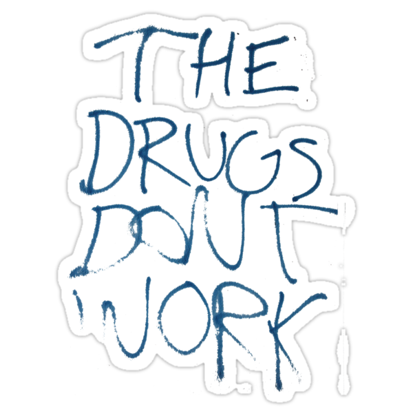 Drugs Don't Work Graffiti by simpsonvisuals
