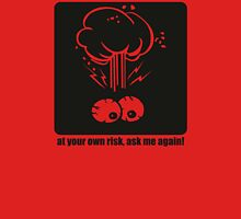 At your own risk Unisex T-Shirt
