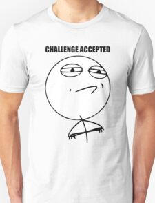 Challenge Accepted | Meme T-Shirt