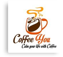 Calm your life with Coffee Canvas Print