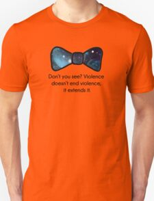 Violence doesn't end violence Unisex T-Shirt