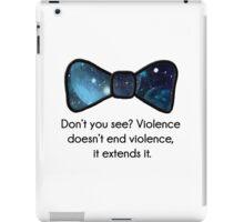 Violence doesn't end violence iPad Case/Skin