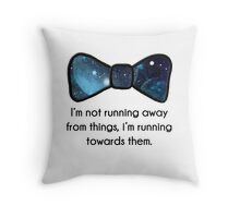 Not running away Throw Pillow