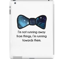 Not running away iPad Case/Skin
